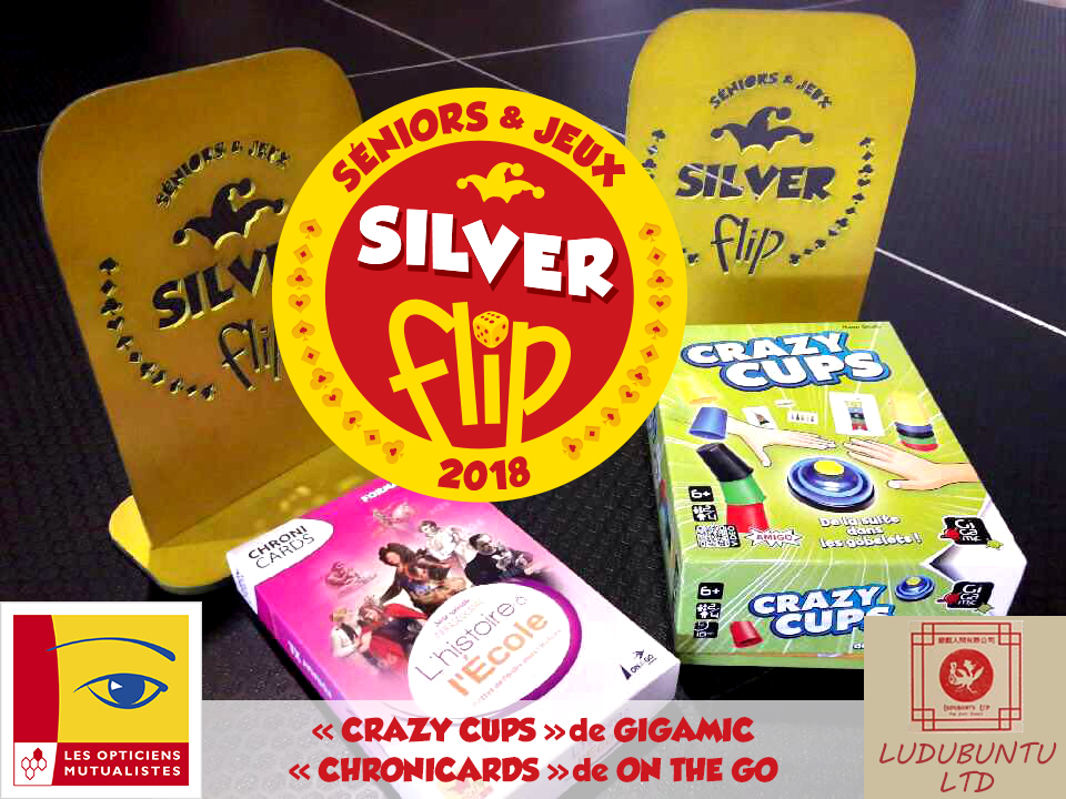 Crazy Cups et Chronicards : SILVER FLIP 2018, parrainé par LUDUBUNTU LTD et les Opticiens Mutualistes